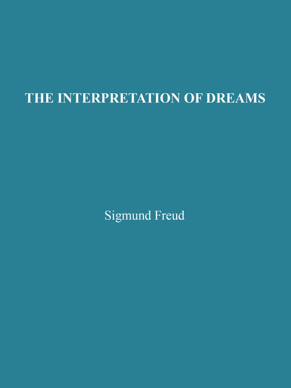 Sigmund Freud - 1900 The Interpretation Of Dreams