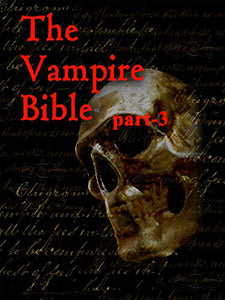The Vampire Bible part 3