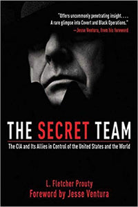 Fletcher Prouty - The Secret Team