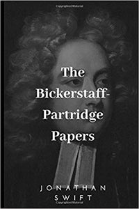 Jonathan Swift - Bickerstaff-Partridge Papers