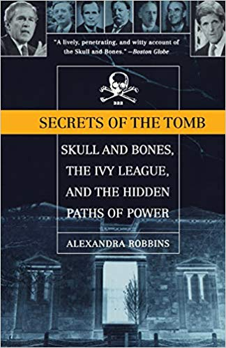 Skull & Bones The Ivy League And The Hidden Paths Of Power