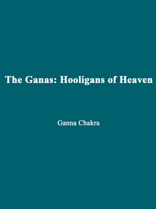 Ganna Chakra - The Ganas: Hooligans of Heaven