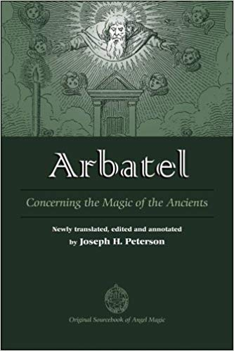 Joseph Peterson - Arbatel : Concerning the Magic of Ancients
