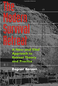 Ragnar Benson - The Modern Survival Retreat