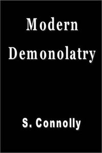 S. Connolly - Modern Demonolatry