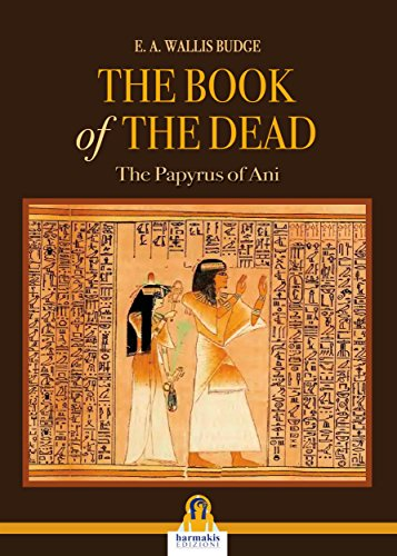 E.A. Wallis Budge - The Book Of The Dead : Thev Papyrus Ani