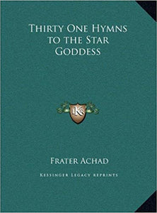 Frater Achad - Thirty One Hymns To The Star Goddess