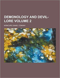 Daniel Conway - Demonology and Devil Lore - Volume 2