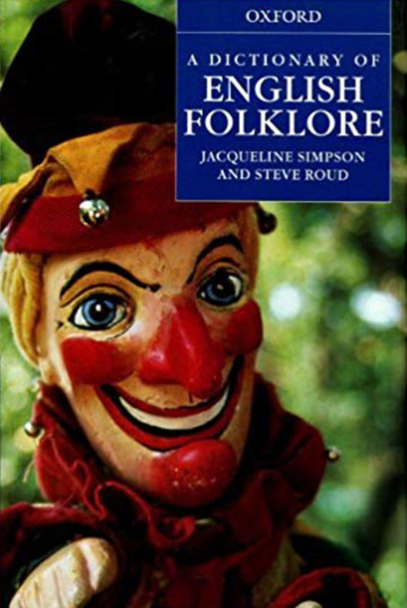 Jacqueline Simpson Steve Roud - A Dictionary of English Folklore