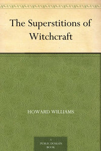 Howard Williams - Superstitions Of Witchcraft