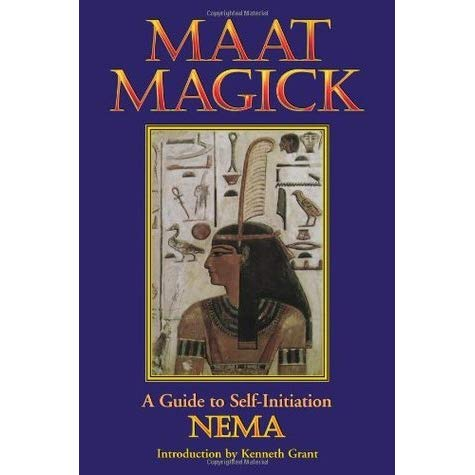 Nema Nema - Maat Magick: A Guide to Self-Initiation
