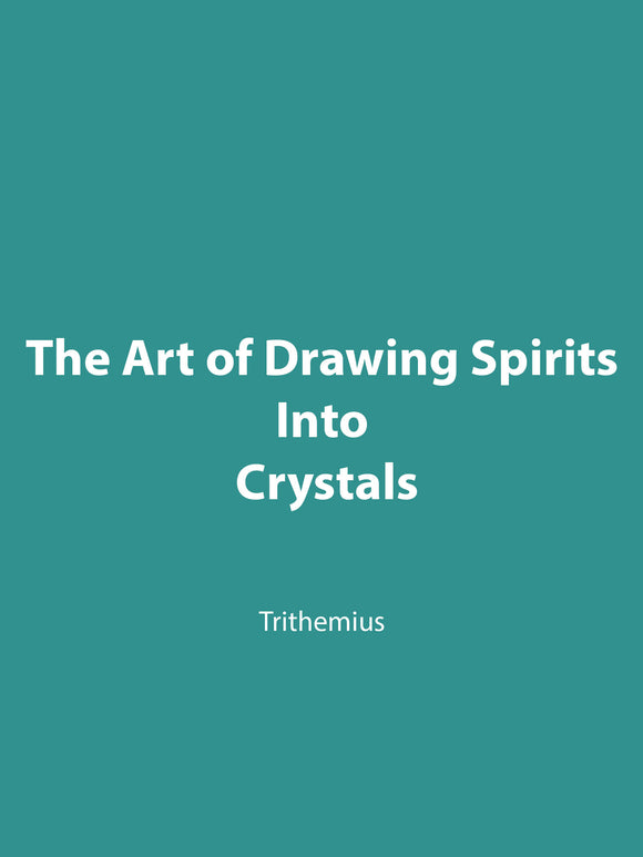 Trithemius - The Art of Drawing Spirits into Crystals