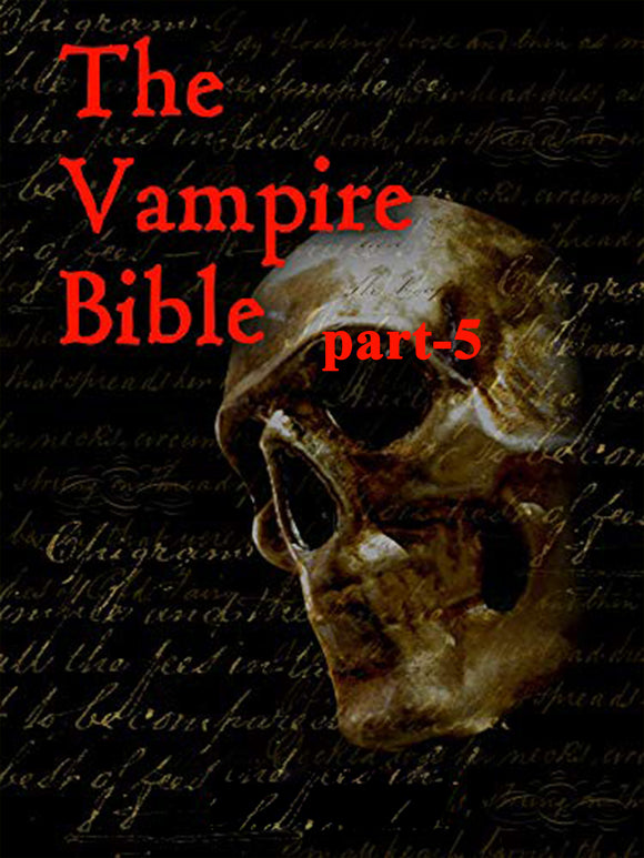 The Vampire Bible part 5