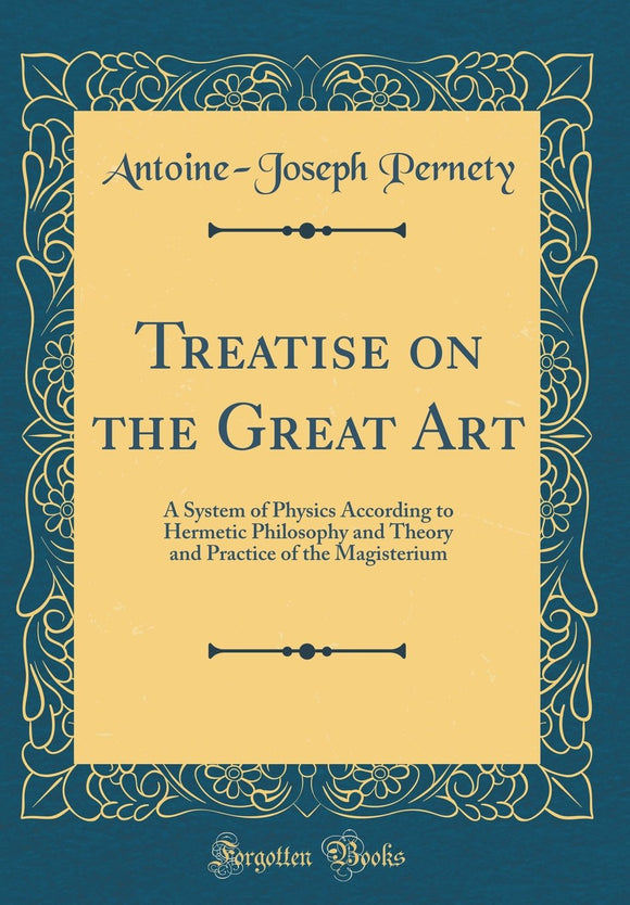 Antoine-Joseph Pernety - Treatise on the great art