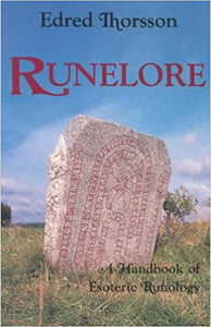 Edred Thorsson - Runelore: A Handbook of Esoteric Runology