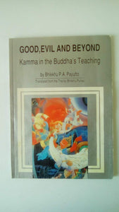 Bhikkhu P. A. Payutto - Good, evil, and beyond: Kamma in the Buddha's teaching