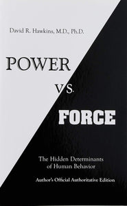 David Hawkins - Power Vs Force