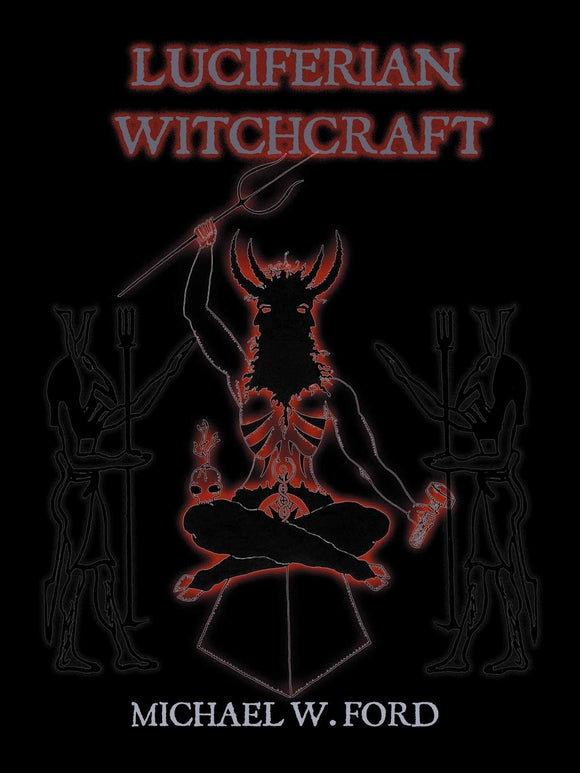 Michael Ford - Luciferian Witchcraft-The Mystery Revealed