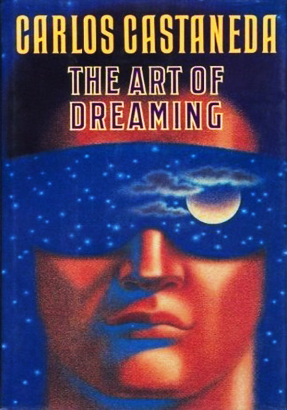 Carlos Castaneda - The Art of Dreaming