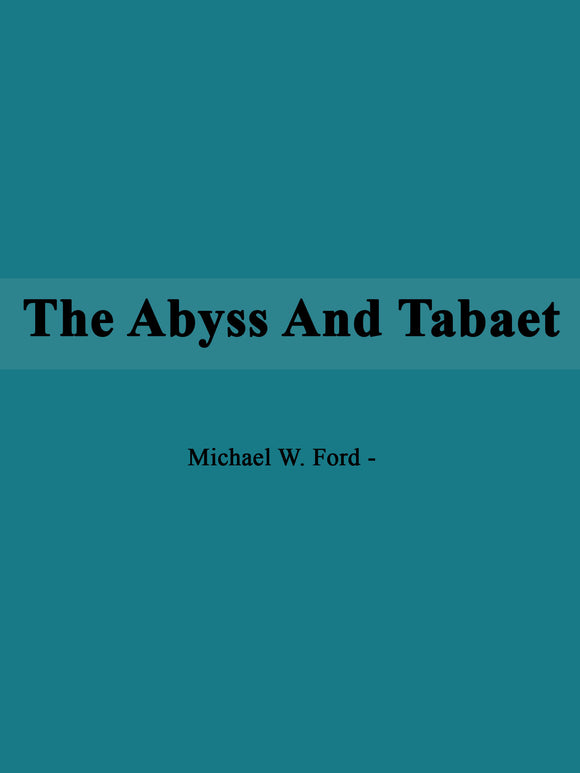 Michael W. Ford - The Abyss And Tabaet