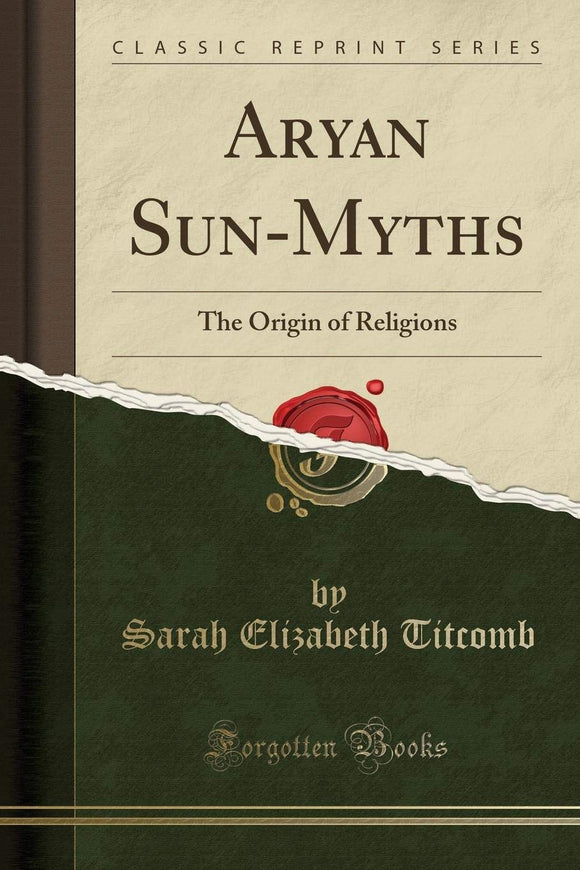 Aryan Sun-Myths The Origin Of Religions