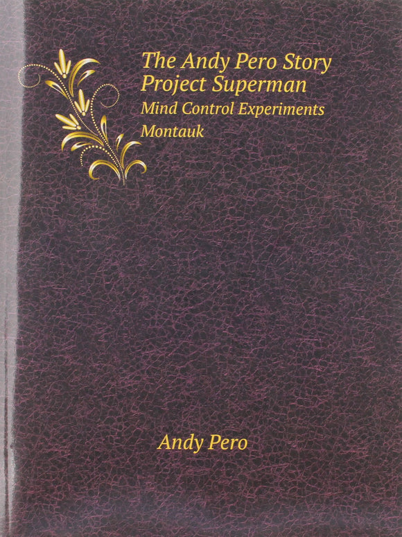 Project Superman - Mind Control And The Montauk Projects