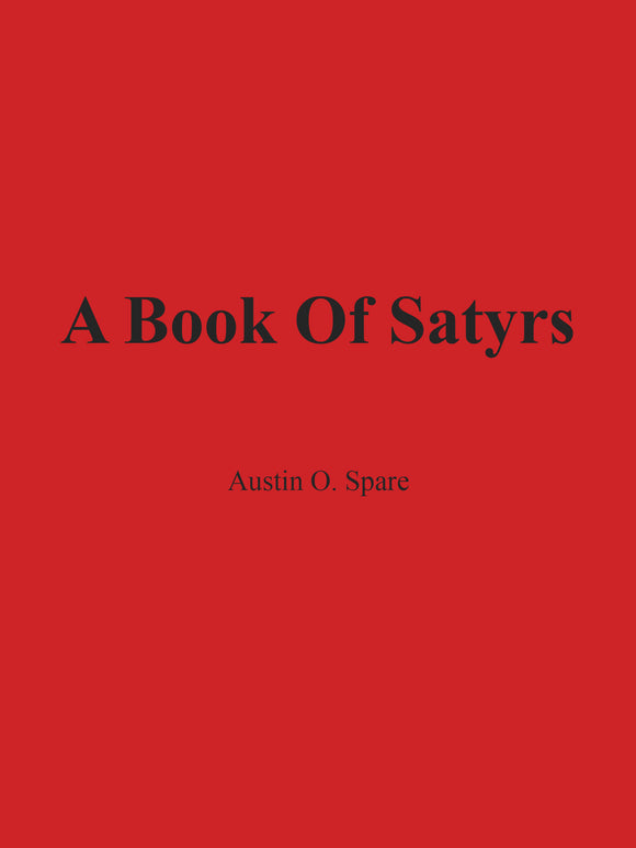 Austin O. Spare - A Book Of Satyrs