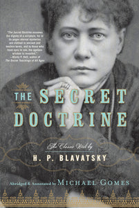 Helen Blavatsky - The Secret Doctrine - Volumes 1 and 2