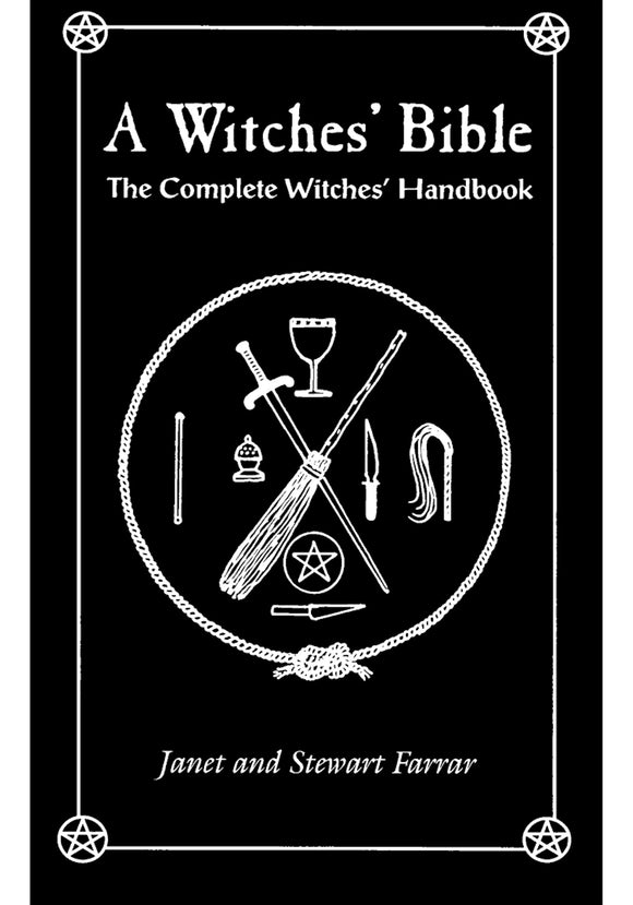 Janet & Stewart Farrar - A Witches' Bible: The Complete Witches' Handbook