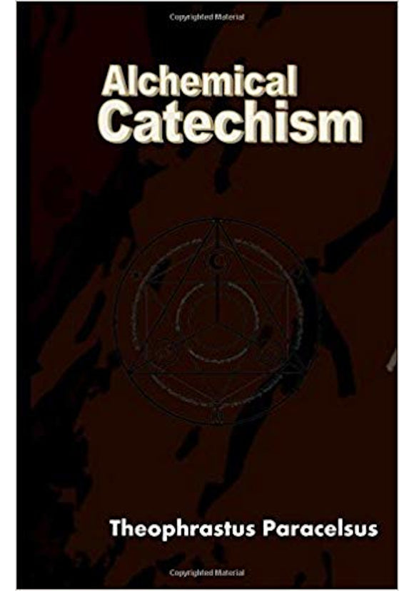 Paracelsus - Alchemical Catechism