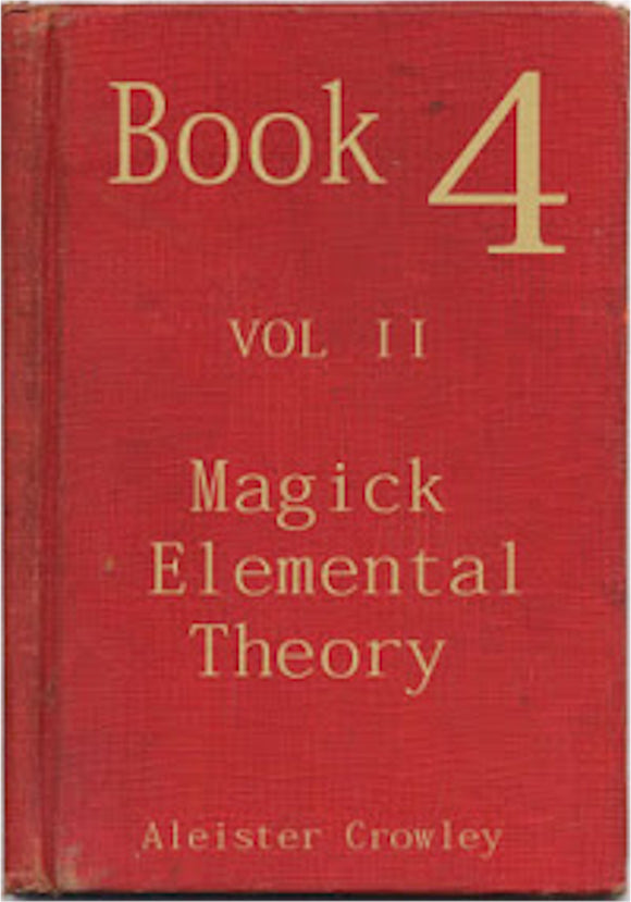 Aleister Crowley - Book 4 Part II - Magick