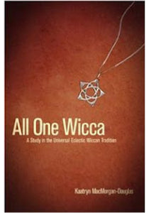 Kaatryn MacMorgan Douglas - All One Wicca Book 1