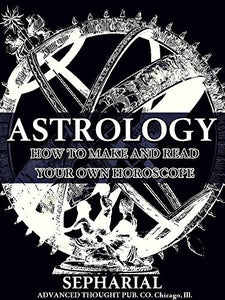 Astrology_ How to Make and Read Your Own Horoscope - Sepharial