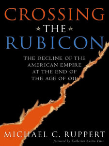 Michael Ruppert - Crossing The Rubicon