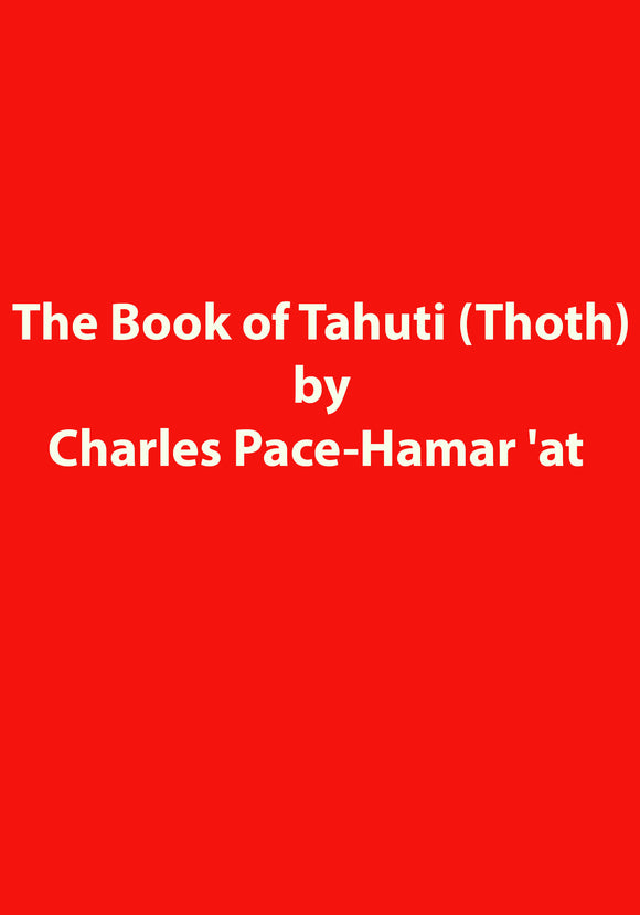 Charles Pace-Hamar 'at - The Book of Tahuti (Thoth)