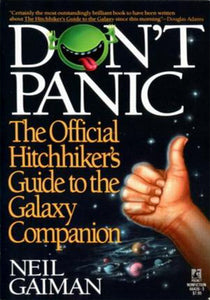 Neil Gaiman - Don't Panic: The Official Hitchhiker's Guide to the Galaxy Companion