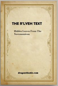 The R'lyeh Text - Hidden Leaves From The Necronomicon