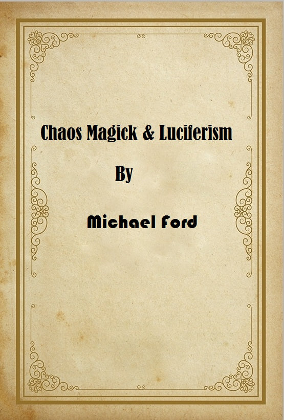 Michael Ford - Chaos Magick and Luciferism