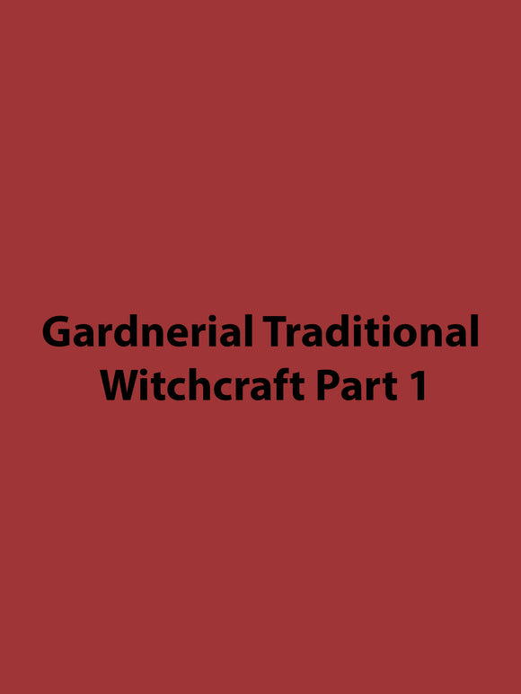 Gardnerial Traditional witchcraft Part 1