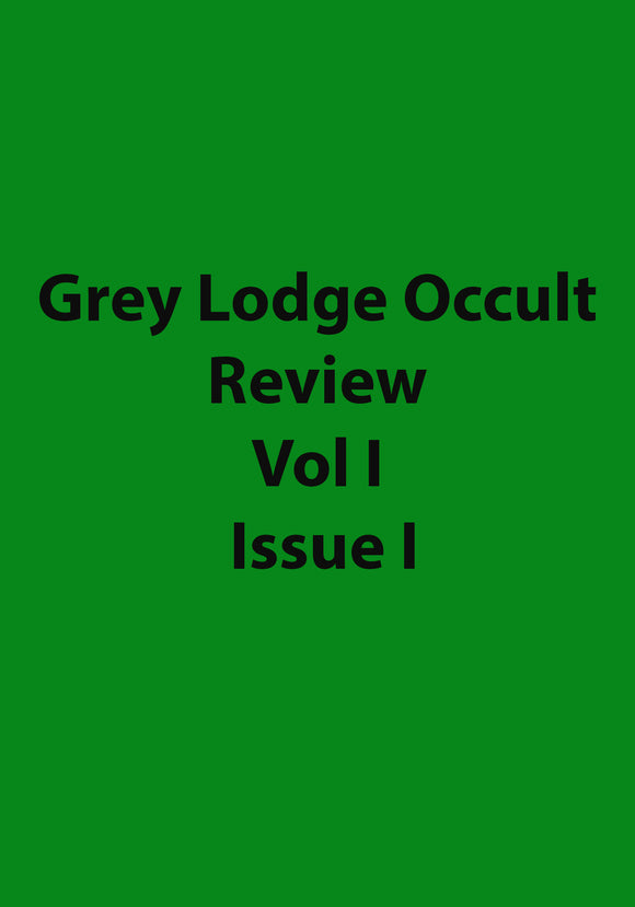 Grey Lodge Occult Review Vol I Issue I