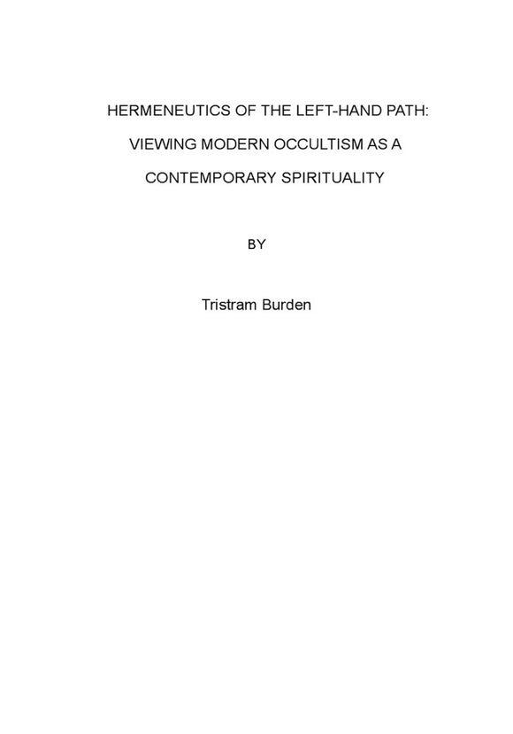 Tristram Burden - Hermeneutics of The Left-Hand Path: Viewing Modern Occultism as a Sontemporary Spirituality