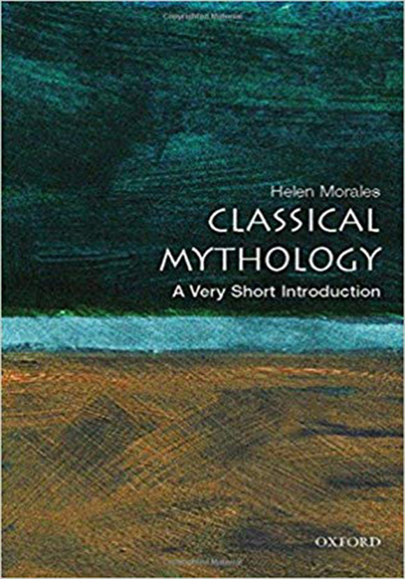 Helen Morales - Classical Mythology; A Very Short Introduction