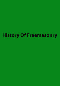 History Of Freemasonry