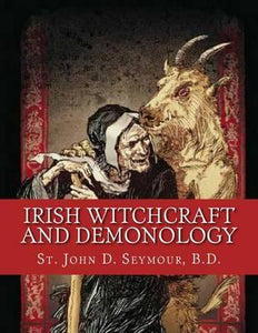 St. John D. Seymour - Irish Witchcraft and Demonology