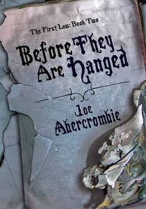 Joe Abercrombie - Before They Are Hanged
