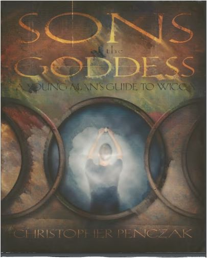 Christopher Penczak - Sons of the Goddess: A Young Man's Guide to Wicca
