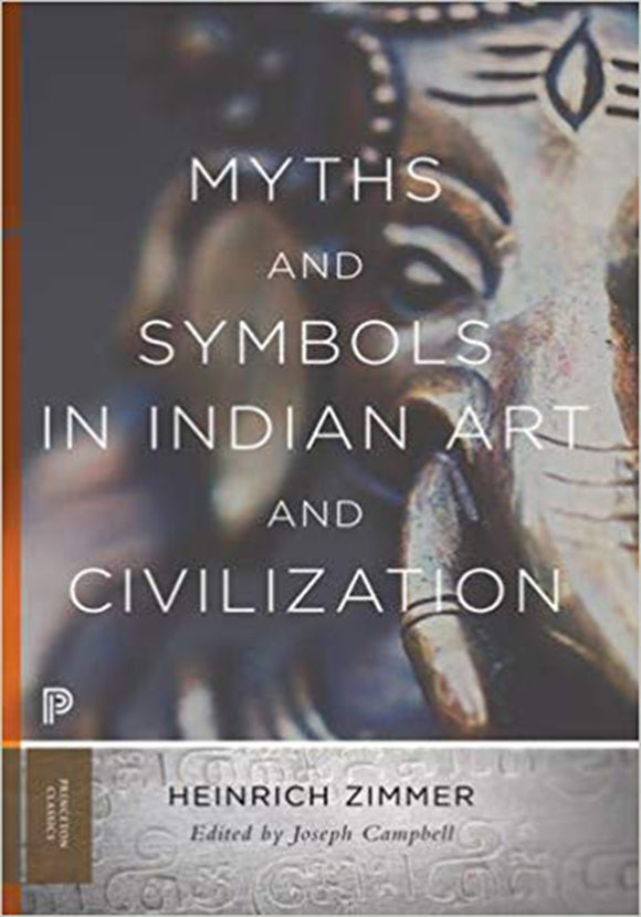 Heinrich Robert Zimmer - Myths and Symbols in Indian Art and Civilization