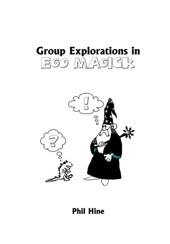Phil Hine - Group Explorations in Ego Magick