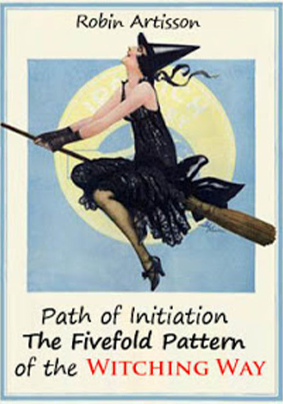 Robin Artisson - Path of Initiation The Fivefold Pattern of the Witching Way