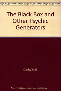 W.E.  Davis - The Black Box and Other Psychic Generators